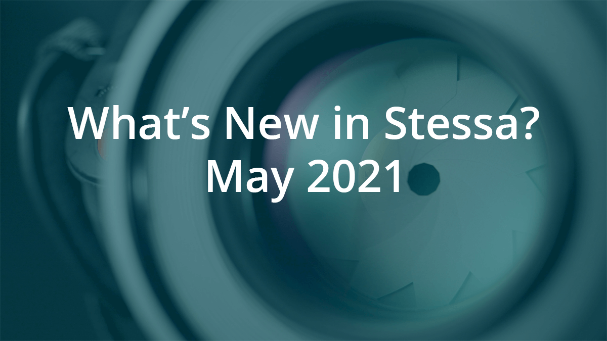 What's New in Stessa - May 2021